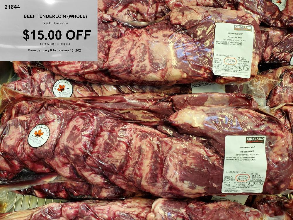 21844 BEEF TENDERLOIN (WHOLE) Less In—Store Rebate From January 6 to January 10 2021 $15.00 OFF