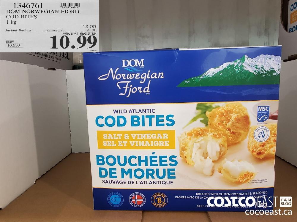 Costco weekend sales 1346761 DOM NORWEGIAN FJORD COD BITES I kg EXPIRY DATE: 2021-01-17 $10. 99