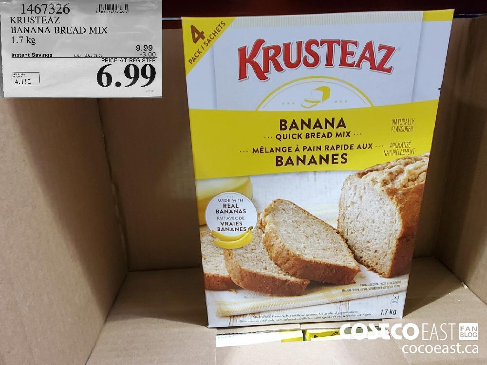 1467326 KRUSTEAZ BANANA BREAD MIX 1.7 kg EXPIRY DATE: 2021-01-31 $6.99
