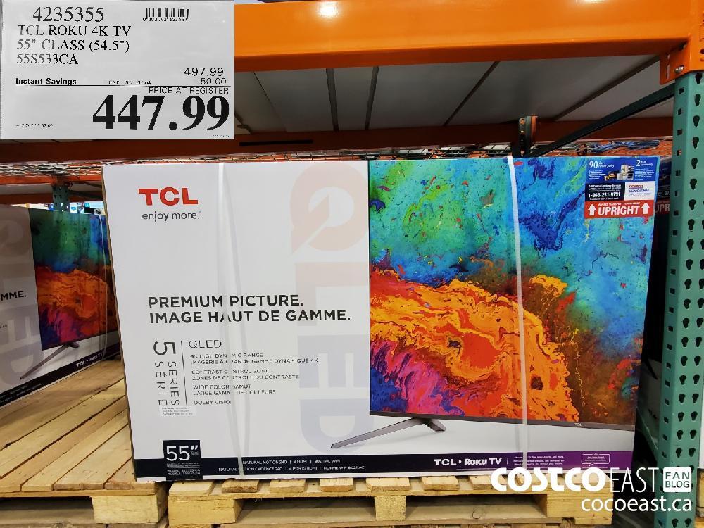 "4235355 TCL ROKU 4K TV 55"" CLASS (54.5"") 558533CA EXPIRY DATE: 2021-02-04 $447.99"