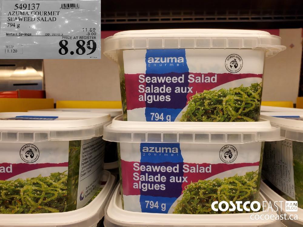 549137 AZUMA GOURMET SEA WEED SALAD 794G EXPIRY DATE: 2021-02-14 $8.89
