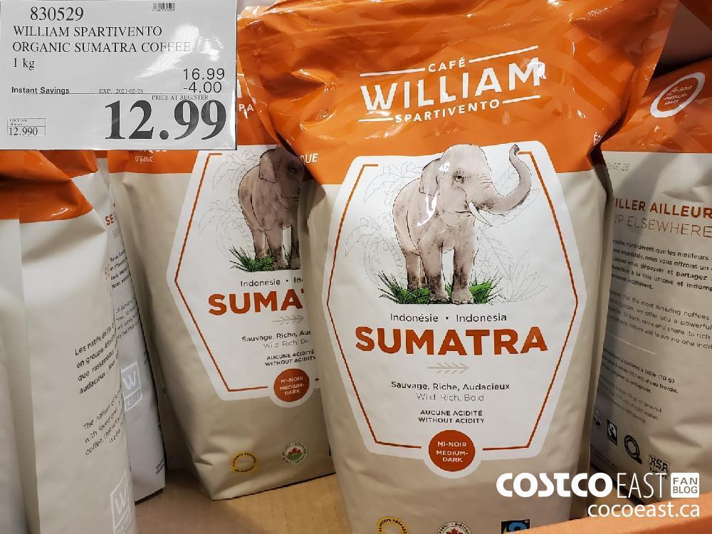 830529 WILLIAM SPARTIVENTO ORGANIC SUMATRA COFEE 1 kg EXPIRY DATE: 2021-02-28 $12.99
