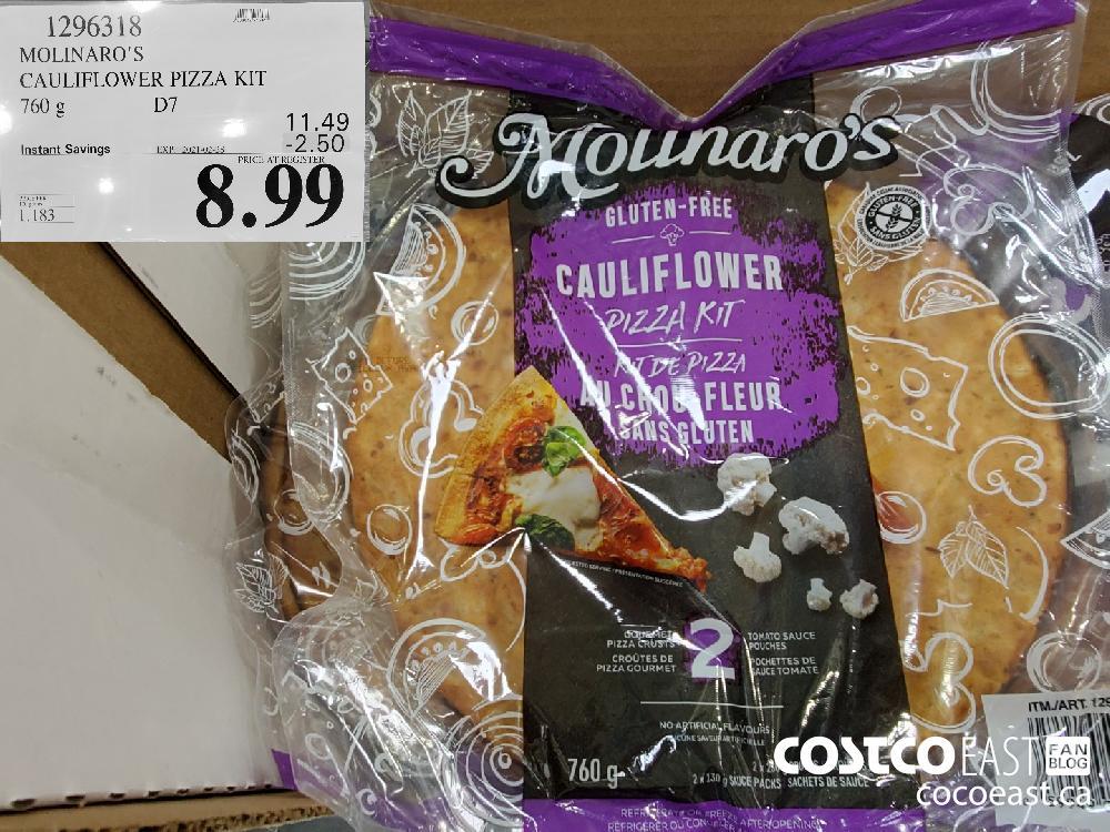 1296318 MOLINARO'S CAULIFLOWER PIZZA KIT 760 g EXPIRY DATE: 2021-02-28 $8.99