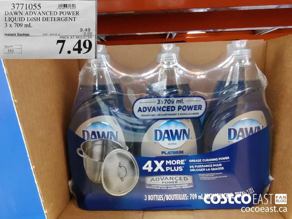 3771055 DAWN ADVANCED POWER LIQUID DISH DETERGENT 3 x 709 mL EXPIRY DATE: 2021-02-14 $7.49